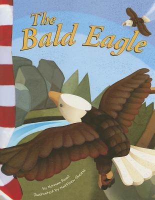 The Bald Eagle By Pearl, Norman/ Skeens, Matthew (ILT)