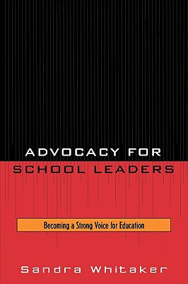 Advocacy for School Leaders By Whitaker, Sandra/ Barnes, Roy E. (FRW)